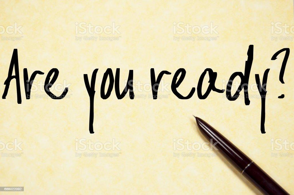 Êtes-vous prêt pour le texte à écrire sur un papier - Photo