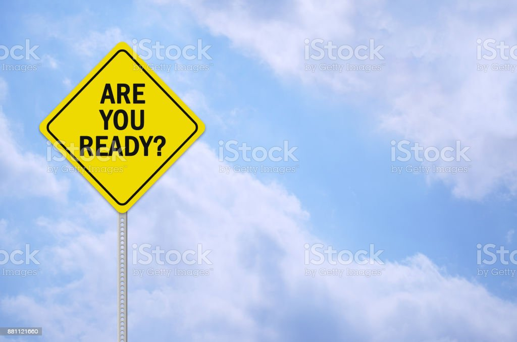 are you ready written on traffic sign stock photo