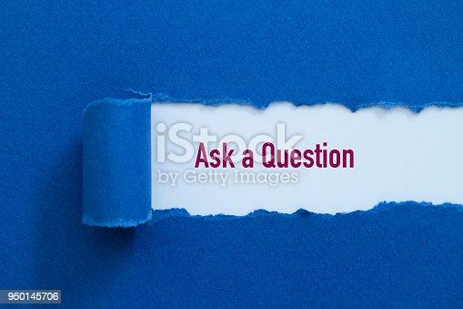 Ask a question written under torn paper.