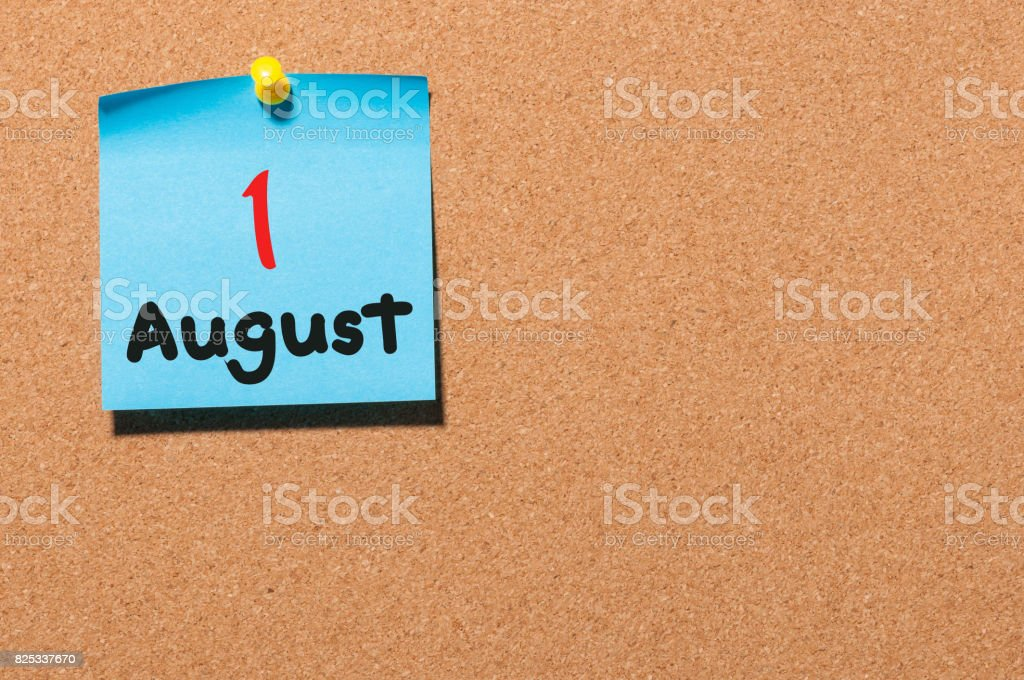 August 1st. Day 1 of month, color sticker calendar on notice board....