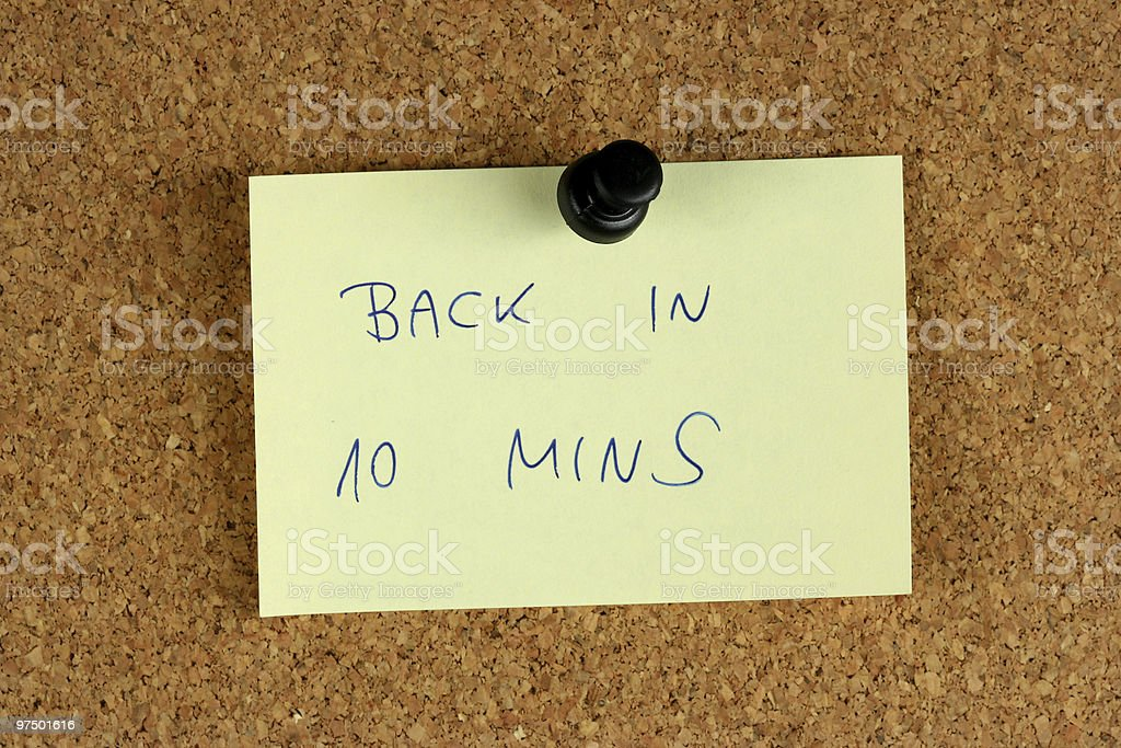 Back in 10 minutes stock photo