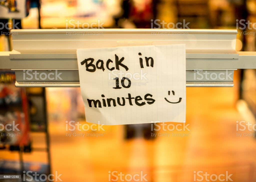 back in ten minutes stock photo