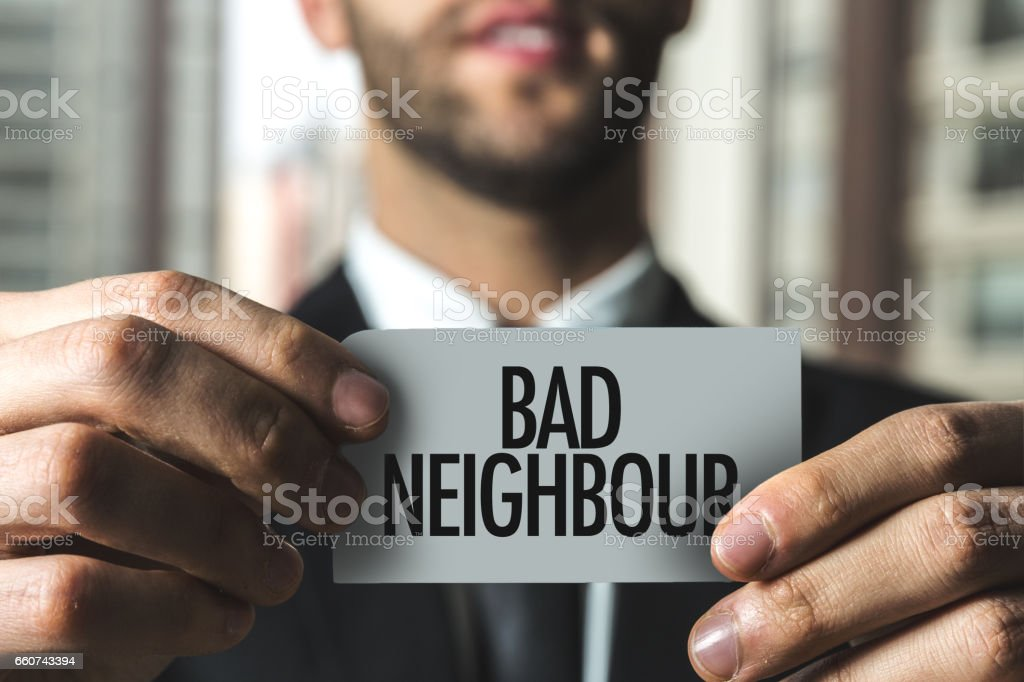 Bad Neighbour stock photo