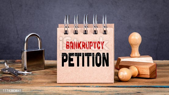 182148217istockphoto Bankruptcy Petition 1174383641