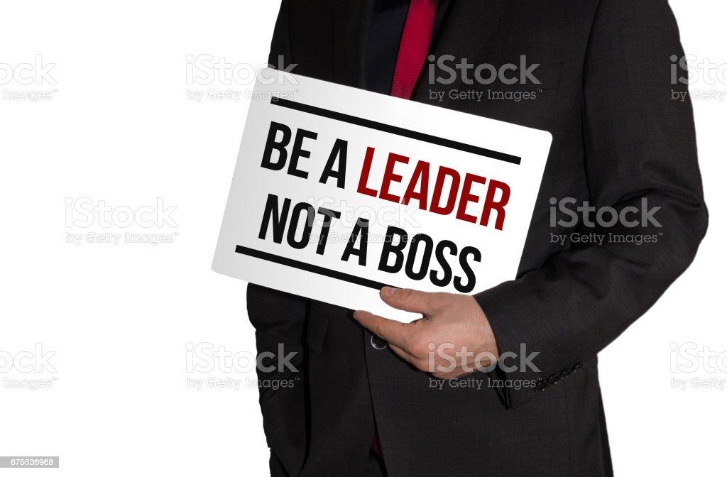 Be a leader not a boss - Business concept photo libre de droits