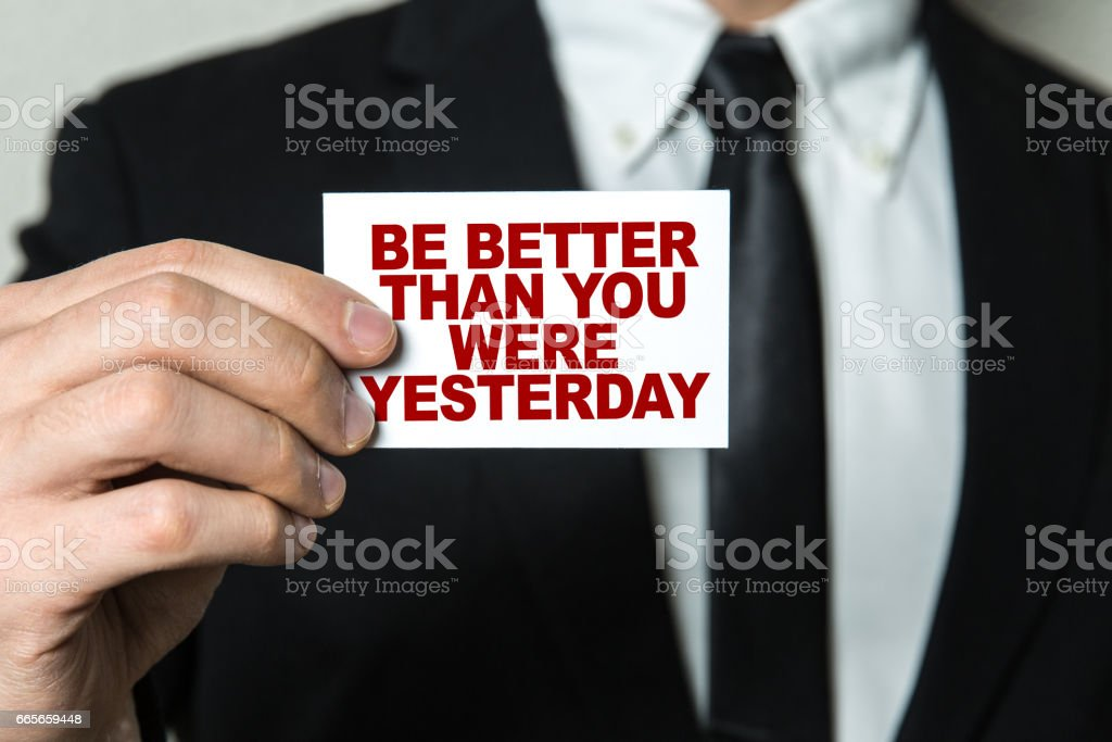 Be Better Than You Were Yesterday stock photo