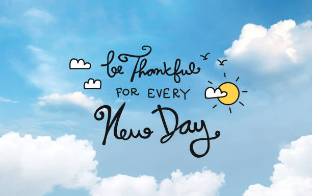 be thankful for every new day on blue sky background - monday motivation stock photos and pictures