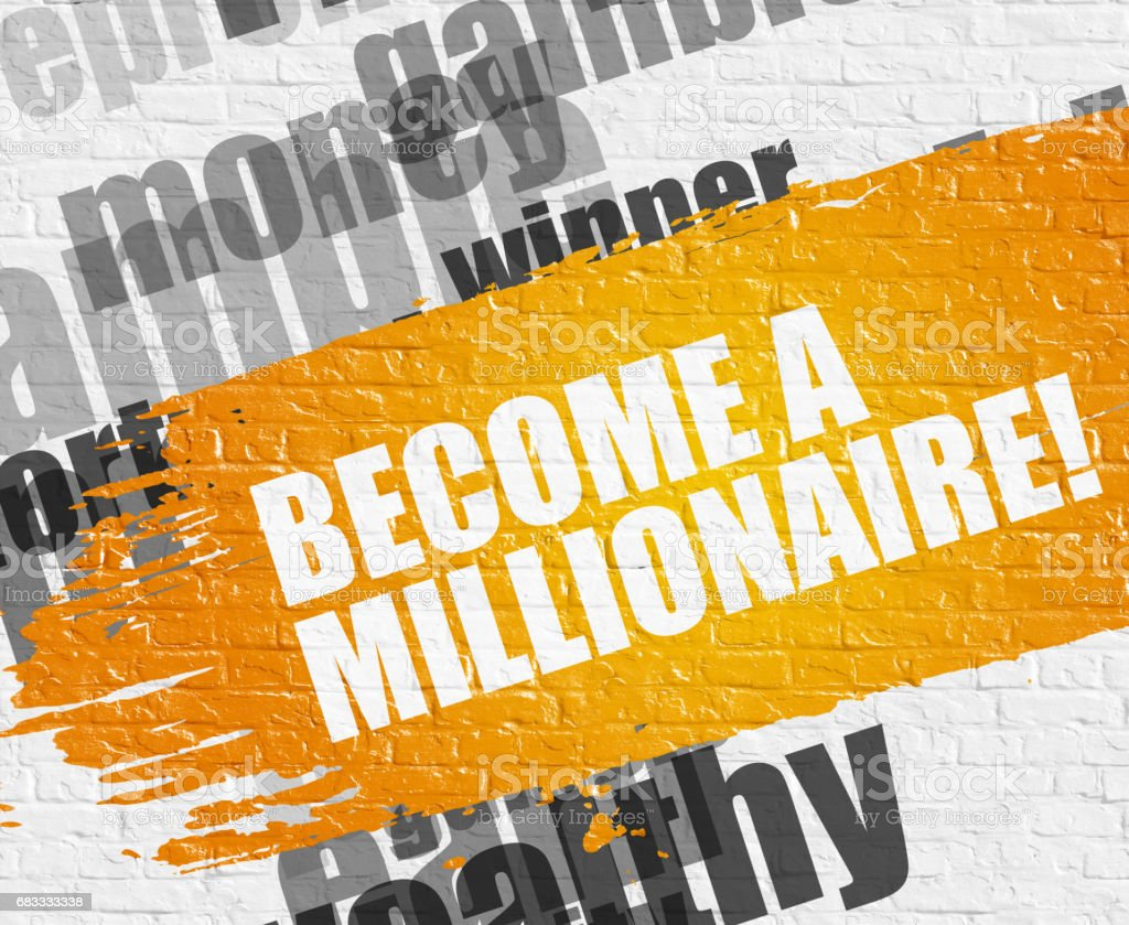 Become A Millionaire on White Brickwall royalty-free stock photo