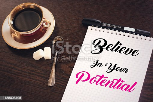 Believe In Your Potential , inspiration quotes concept