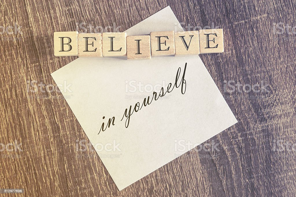 Believe in yourself quote stock photo