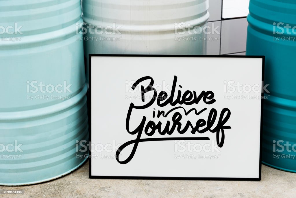 Believe In Yourself Quote Stock Photo & More Pictures of Frame | iStock