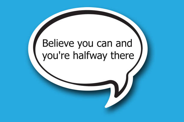 Believe you can and you're halfway there word written talk bubble stock photo
