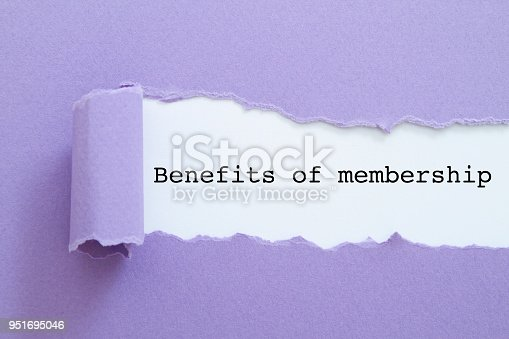 Benefits of membership written under torn paper.