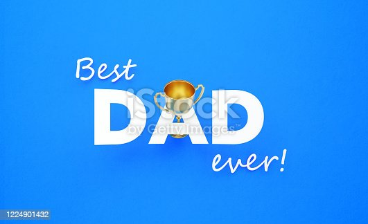 Best Dad Ever written on blue background. A gold trophy is coming out from the letter A. Horizontal composition with copy space. Front view. Father's Day Concept.