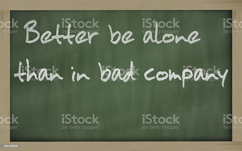 Better be alone than in bad company stock photo
