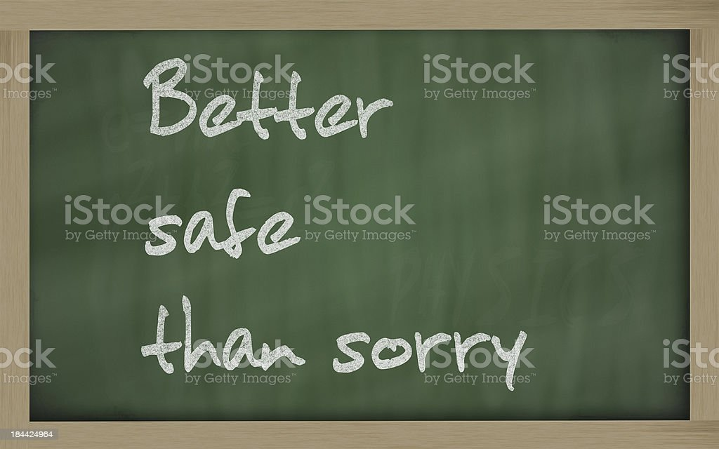 Better safe than sorry stock photo