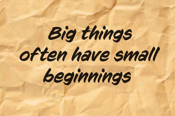 große dinge haben oft kleine anfänge - bedeutungsvolle zitate stock-fotos und bilder