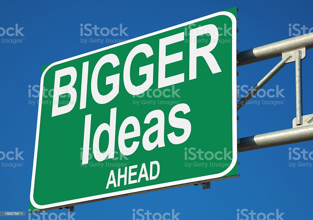 Bigger Ideas Ahead Highway Sign royalty-free stock photo