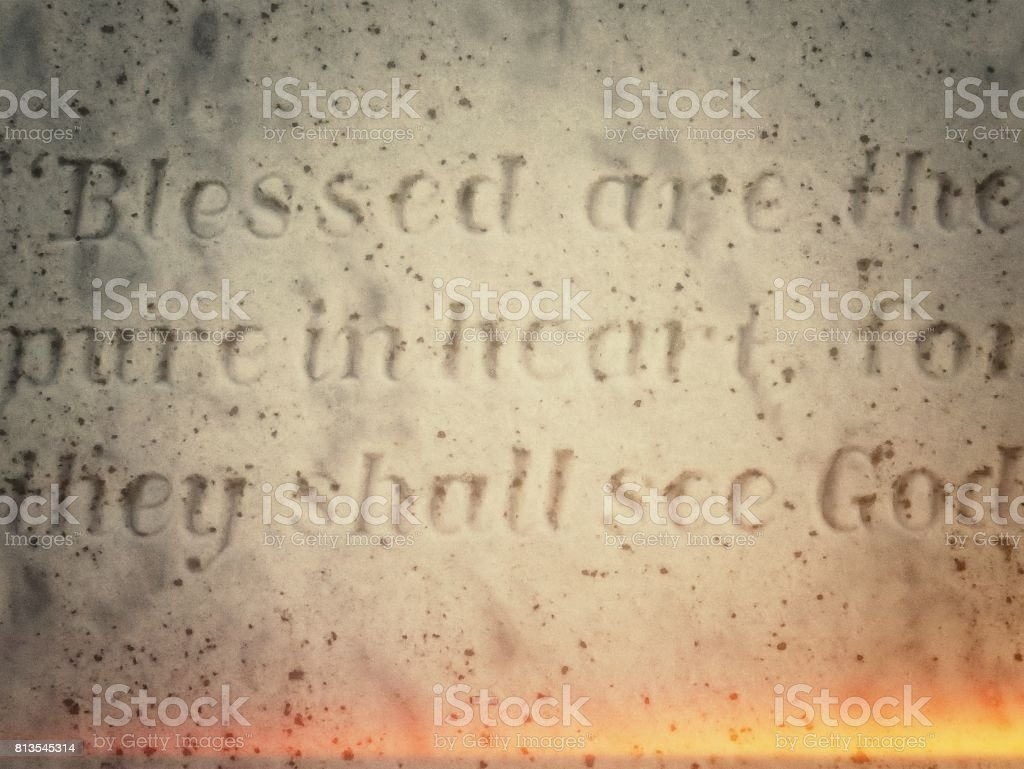 Blessed Are the Pure in Heart For They Shall See God Inscription