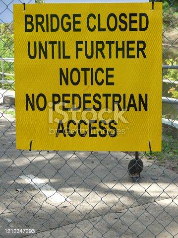 Bridge closed sign until further notice no pedestrian access