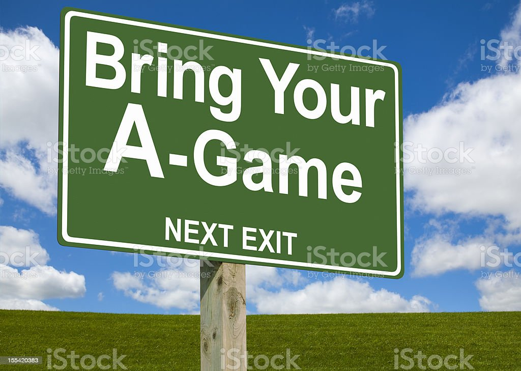 Bring your A-Game Sign royalty-free stock photo