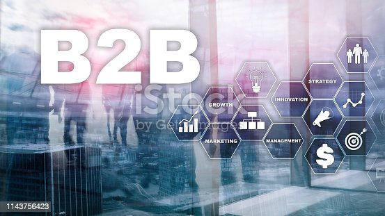 Business to business B2B - Technology future. Business model. Financial technology and communication concept