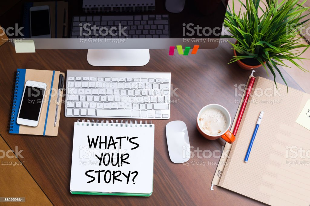 Business Workplace with WHAT'S YOUR STORY? Concept stock photo