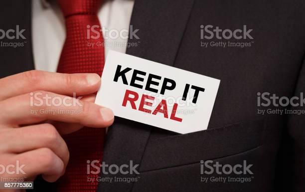 Businessman putting a card with text keep it real in the pocket picture id857775360?b=1&k=6&m=857775360&s=612x612&h=7zmocfftd5ul8paj505gkirzqj3qa6qxnvrqqdg2dom=