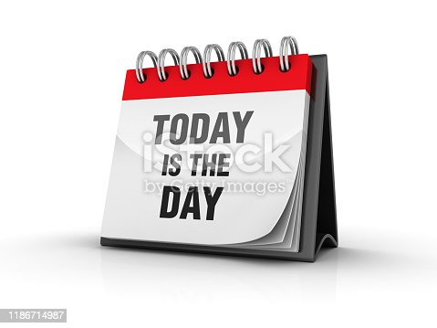 TODAY IS THE DAY Calendar - White Background - 3D Rendering