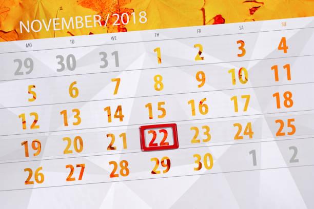 Calendar planner for the month, deadline day of the week 2018 november, 22, Thursday stock photo