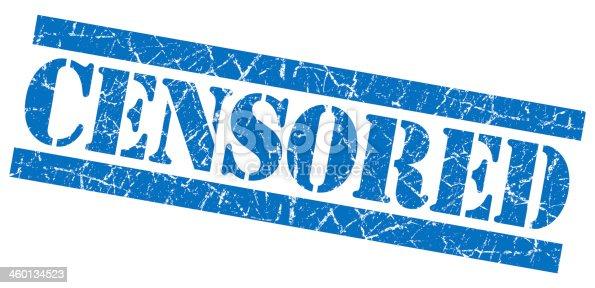 istock Censored grunge blue stamp 460134523
