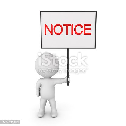 3D Character holding up Notice sign. Isolated on white.