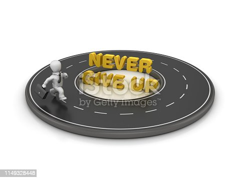 Circular Road with Business Character Running around NEVER GIVE UP Phrase - White Background - 3D Rendering