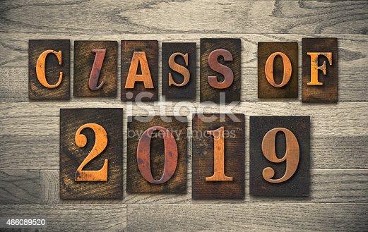 istock Class of 2019 Wooden Letterpress Type Concept 466089520