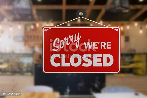 Red and White closed sign. (Sorry we are closed)