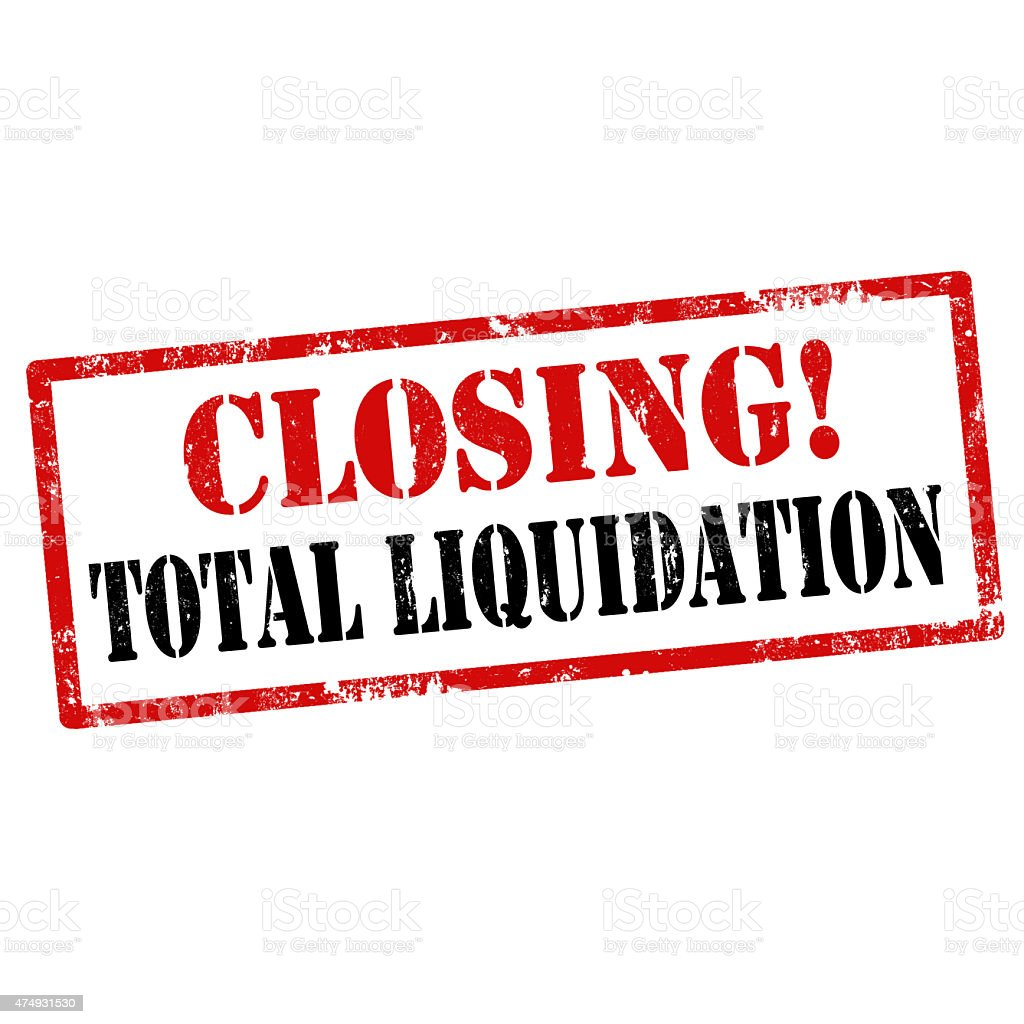 Closing!Total Liquidation stock photo