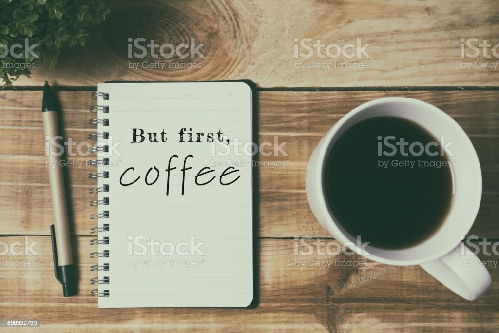 coffee culture inspirational quotes but first coffee stock photo