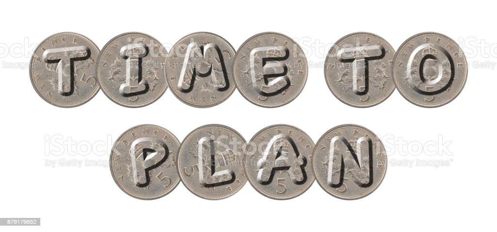 TIME TO PLAN – Coins on white background stock photo
