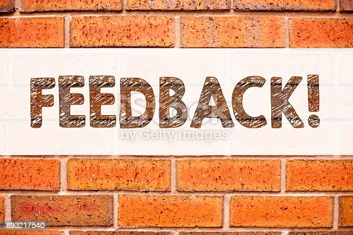 istock Conceptual announcement text caption inspiration showing Feedback. Business concept for Opinion Information Positive Negative Feedback written on old brick background with copy space 893217540