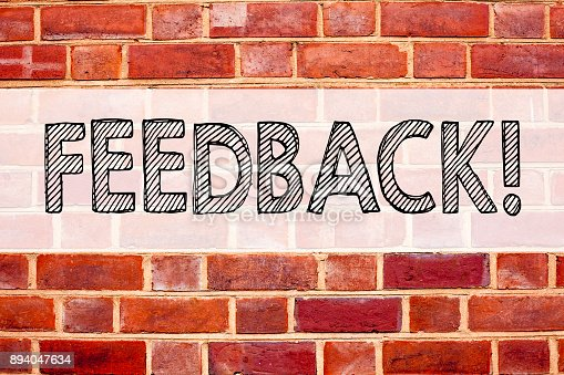 istock Conceptual announcement text caption inspiration showing Feedback. Business concept for Opinion Information Positive Negative Feedback written on old brick background with copy space 894047634