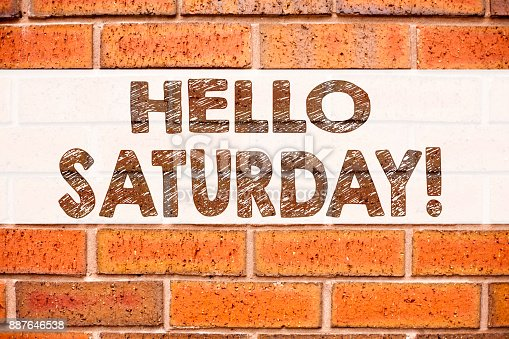 istock Conceptual announcement text caption inspiration showing Saturday. Business concept for Happy Week Weekend written on old brick background with copy space 887646538