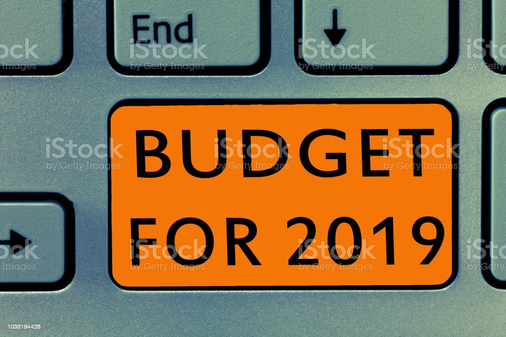 Conceptual hand writing showing Budget For 2019. Business photo text An written estimates of income and expenditure for 2019 stock photo