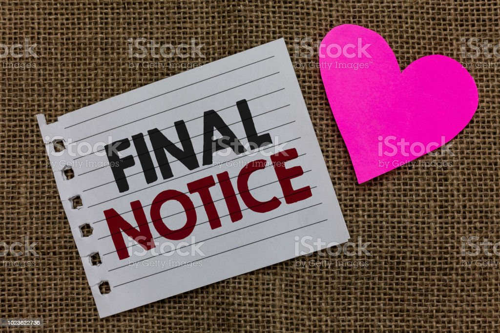 Conceptual Hand Writing Showing Final Notice Business Photo