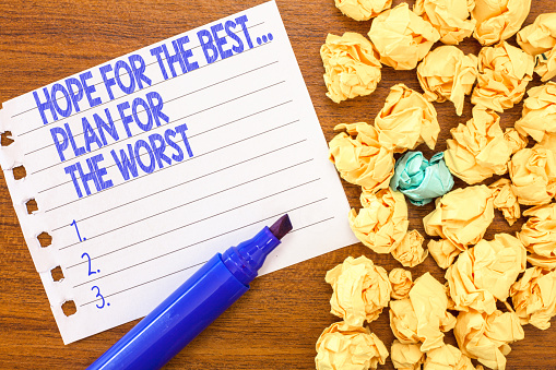 istock Conceptual hand writing showing Hope For The Best...Plan For The Worst. Business photo text Disaster preparedness Keeping Safe 1049732852