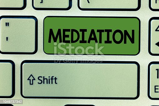 istock Conceptual hand writing showing Mediation. Business photo text intervention dispute in order to resolve it Arbitration Relaxation 1049737342