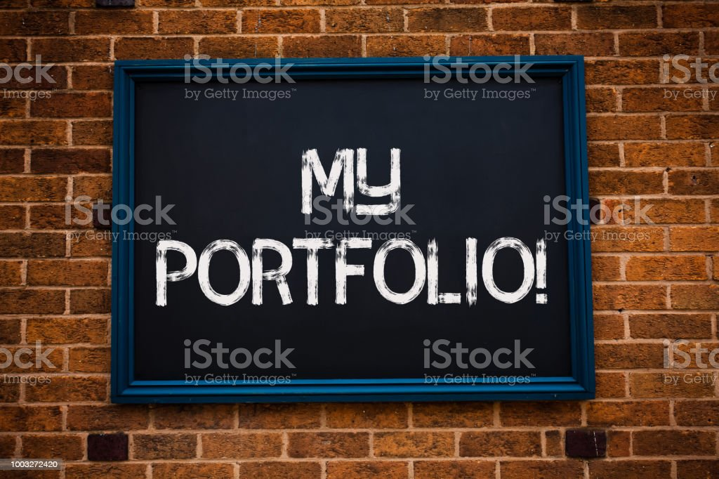 Conceptual hand writing showing My Portfolio Motivational Call. Business photo showcasing Samples of work Art drawings photography Framed hang black board study class brick wall background. – zdjęcie