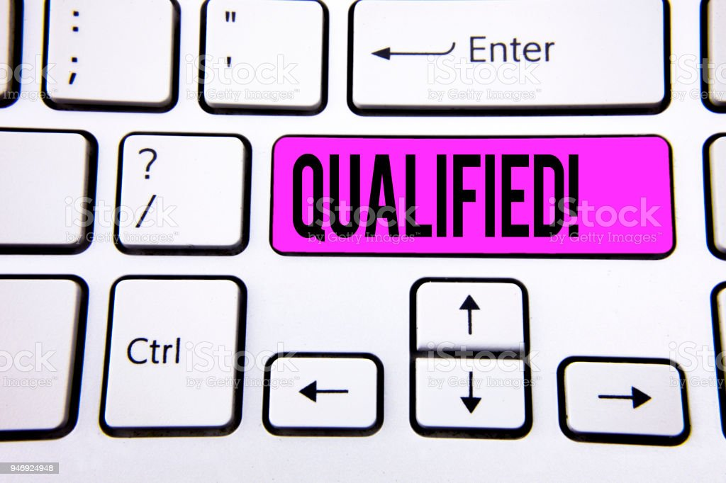 Conceptual hand writing showing Qualified Motivational Call. Business photo text Certified to perform a job Competent Experienced written on Key Button on White Keyboard with copy space. Top view. stock photo