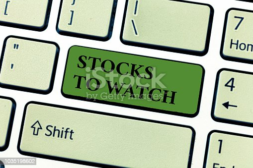 istock Conceptual hand writing showing Stocks To Watch. Business photo text being heavy broker and watch every increase decrease 1035198602
