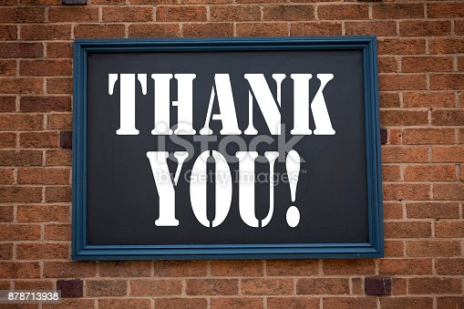 1068057246 istock photo Conceptual hand writing text caption inspiration showing announcement Thank You. Business concept for Giving Gratitude Appreciate Message written on frame old brick background with copy space 878713938