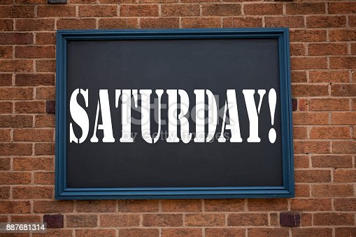 istock Conceptual hand writing text caption inspiration showing announcement Saturday. Business concept for  Happy Week Weekend written on frame old brick background with copy space 887681314